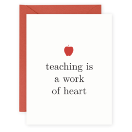 teaching is a work of heart card